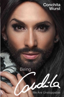 Being Conchita : We are Unstoppable, Hardback Book