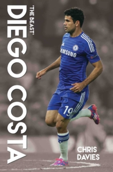 Diego Costa : The Beast, Paperback Book