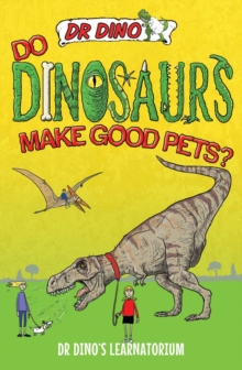 Do Dinosaurs Make Good Pets?, Paperback / softback Book