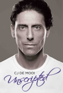 CJ : The Autobiography of CJ de Mooi: My Journey from the Streets to the Screen, Hardback Book