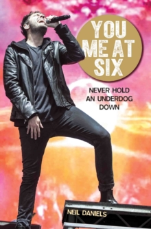You Me At Six : Never Hold an Underdog Down, Paperback Book