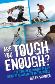 Are You Tough Enough? : The Toughest, Bloodiest and Hardest Challenges in the World, Paperback / softback Book