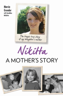 Nikitta: A Mother's Story : The Tragic True Story of My Daughter's Murder, Paperback Book