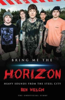 Bring Me the Horizon : Heavy Sounds from Steel City, Paperback Book