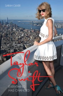 Taylor Swift : Everything Has Changed, Paperback Book
