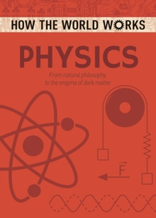 How the World Works: Physics, Paperback / softback Book