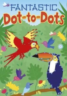 Fantastic Dot-to-Dots, Paperback Book