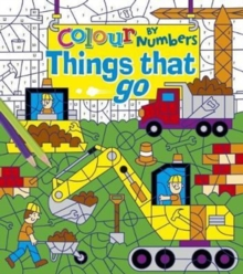 Colour by Numbers: Things That Go, Paperback / softback Book