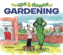 The Ups and Downs of Gardening, Hardback Book