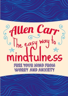 The Easy Way to Mindfulness, Paperback / softback Book