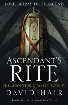 Ascendant's Rite : The Moontide Quartet Book 4, Paperback Book