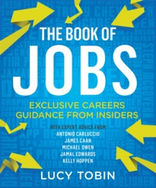 The Book of Jobs : Exclusive Careers Guidance from Insiders, Paperback Book