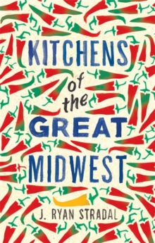 Kitchens of the Great Midwest, Hardback Book