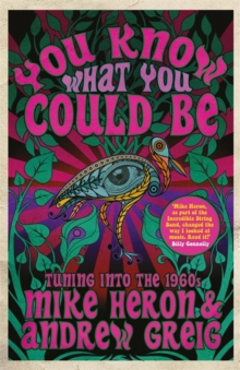 You Know What You Could be : Tuning into the 1960s, Hardback Book