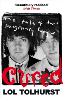 Cured : The Tale of Two Imaginary Boys, Paperback / softback Book