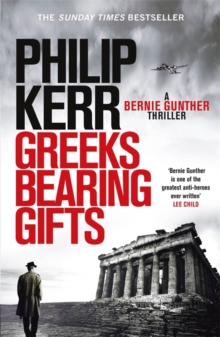 Greeks Bearing Gifts : Bernie Gunther Thriller 13, Hardback Book