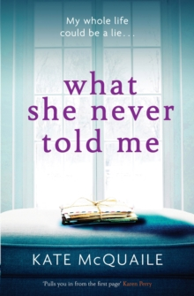 What She Never Told Me : The compelling and critically acclaimed mystery, EPUB eBook
