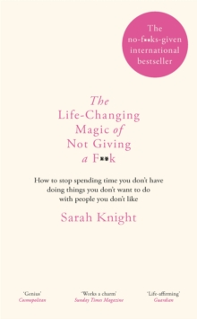 The Life-Changing Magic of Not Giving a F**k : The bestselling book everyone is talking about, Hardback Book