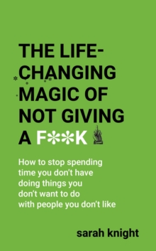 The Life-Changing Magic of Not Giving a F**k : The bestselling book everyone is talking about, EPUB eBook