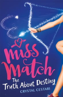 Miss Match: The Truth About Destiny : Book 2, Paperback / softback Book