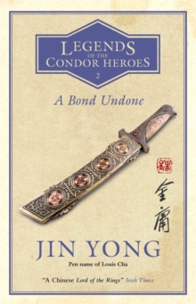 A Bond Undone : Legends of the Condor Heroes Vol. 2, Paperback / softback Book