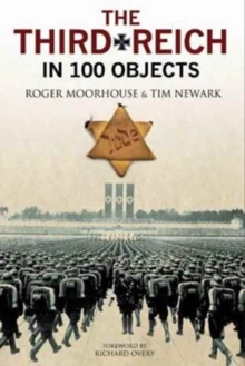 The Third Reich in 100 Objects : A Material History of Nazi Germany, Hardback Book