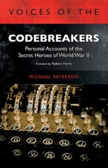 Voices of the Codebreakers : Personal accounts of the secret heroes of World War II, Paperback / softback Book