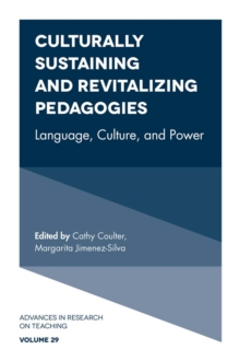 Culturally Sustaining and Revitalizing Pedagogies : Language, Culture, and Power, Hardback Book