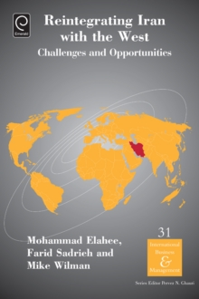 Reintegrating Iran with the West : Challenges and Opportunities, Hardback Book