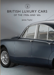 British Luxury Cars of the 1950s and '60s, Paperback Book