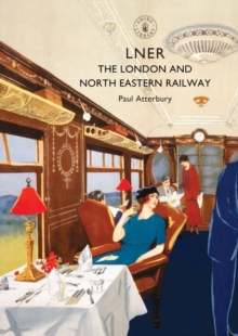 LNER : The London and North Eastern Railway, Paperback Book