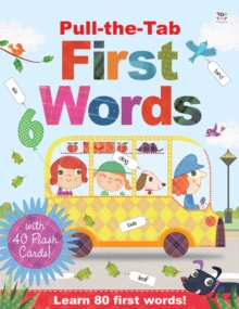 Pull-the-Tab First Words : Learn 80 First Words!, Hardback Book