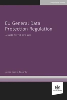 EU General Data Protection Regulation : A Guide to the New Law, Paperback Book