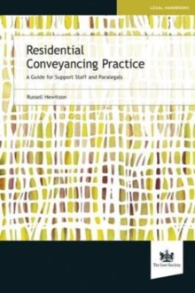 Residential Conveyancing Practice : A Guide for Support Staff and Paralegals, Paperback / softback Book
