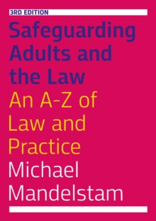 Safeguarding Adults and the Law, Third Edition : An A-Z of Law and Practice, EPUB eBook