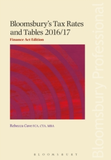 Bloomsbury's Tax Rates and Tables 2016/17: Finance Act Edition, Paperback Book