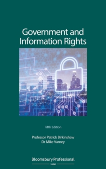 Government and Information Rights : The Law Relating to Access, Disclosure and their Regulation, Paperback / softback Book
