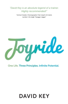 Joyride : One Life. Three Principles. Infinite Potential., Paperback / softback Book