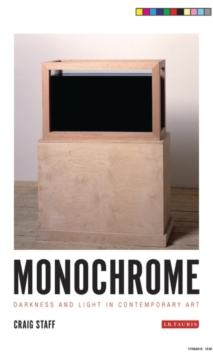 Monochrome : Darkness and Light in Contemporary Art, Paperback / softback Book