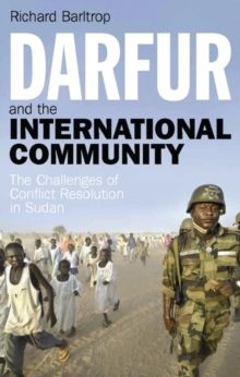 Darfur and the International Community : The Challenges of Conflict Resolution in Sudan, Paperback / softback Book