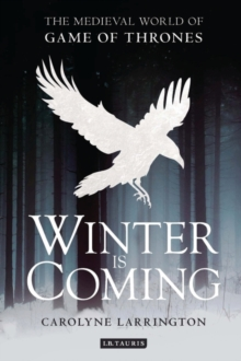 Winter is Coming : The Medieval World of Game of Thrones, Paperback / softback Book