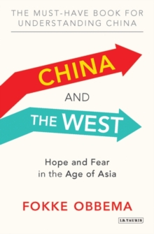 China and the West : Why the West Should Stop Worrying and Learn to Love China, Paperback Book