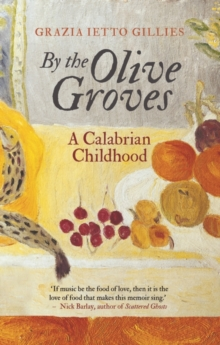 By the Olive Groves : A Calabrian Childhood, Hardback Book
