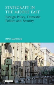 Statecraft in the Middle East : Foreign Policy, Domestic Politics and Security, Hardback Book