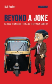 Beyond a Joke : Parody in English Film and Television Comedy, Hardback Book