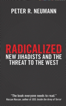 Radicalized : New Jihadists and the Threat to the West, Paperback Book