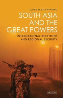 South Asia and the Great Powers : International Relations and Regional Security, Hardback Book