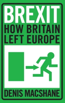 Brexit : How Britain Left Europe, Paperback / softback Book