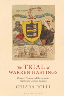 The Trial of Warren Hastings : Classical Oratory and Reception in Eighteenth-Century England, Hardback Book
