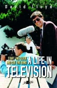 Start the Clock and Cue the Band - A Life in Television, Paperback / softback Book